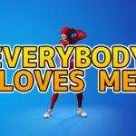 EVERYBODY LOVES ME【フォートナイトエモート】【Fortnite】